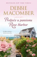 PROLJEĆE U PANSIONU ROSE HARBOR - debbie macomber