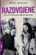 RAZDVOJENE - Istinita priča o ljubavi ponovno ujedinjenih sestara blizanki - anais bordier, samantha futerman