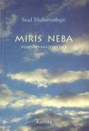 MIRIS NEBA  (duhovno - književni eseji) - sead muhamedagić