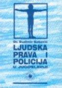 LJUDSKA PRAVA I POLICIJA U JUGOSLAVIJI - budimir babović