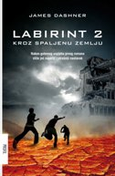 LABIRINT 2 - KROZ SPALJENU ZEMLJU - james dashner
