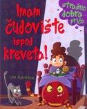 IMAM ČUDOVIŠTE ISPOD KREVETA! - filip (prir.) kozina, lee robinson (ilustr.)