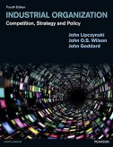 Industrial Organization - Competition, Strategy and Policy, 4/e - john goddard, john lipczynski, john o.s. wilson