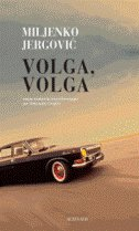 VOLGA, VOLGA (na francuskom jeziku) - miljenko jergović