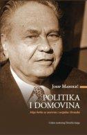 POLITIKA I DOMOVINA - Moja borba za suverenu i socijalnu Hrvatsku - josip manolić