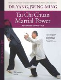 TAI CHI CHUAN MARTIAL POWER - ADVANCED YANG STYLE - jwing-ming yang