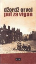 PUT ZA VIGAN - george orwell