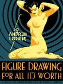 FIGURE DRAWING - FOR ALL ITS WORTH - A Book of Fundamentals for an Artistic Career - andrew loomis