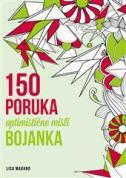 150 PORUKA - OPTIMISTIČNE MISLI (BOJANKA) - lisa magano