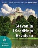 NEZABORAVNI IZLETI HRVATSKOM - Slavonija i Središnja Hrvatska - vid jakša (ur.) opačić