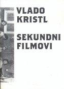 SEKUNDNI FILMOVI - vlado kristl