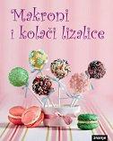 MAKRONI I KOLAČI LIZALICE - nataša (ur.) pejić