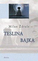 TESLINA BAJKA - milan ždrale