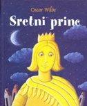 SRETNI PRINC - oscar wilde, andrea (ilustracije) petrlik huseinović