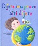 DIJETE IMA PRAVO BITI DIJETE - andrea (ilustracije) petrlik huseinović, kašmir huseinović, đuro roić