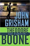 THEODORE BOONE - THE FUGITIVE - john grisham