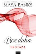 BEZ DAHA - EKSTAZA - maya banks