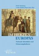 Im Herzen Europas - Nationale Identitäten und Erinnerungskulturen - detlef altenburg, lothar erlich, jurgen john