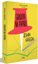 GRADOVI NA PAPIRU - john green