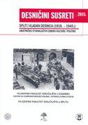 DESNIČINI SUSRETI 2015. - Split i Vladan Desnica (1918. - 1945.) - ivana (ur.) cvijović javorina, drago (ur.) roksandić