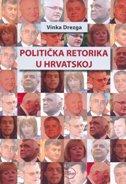 POLITIČKA RETORIKA U HRVATSKOJ - vinka drezga
