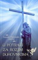 U POTRAZI ZA BOŽJIM DUHOVNICIMA - augustin pelanowski