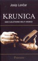 KRUNICA - Kako djelotvorno moliti krunicu - josip lončar