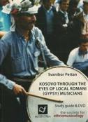 KOSOVO THROUGH THE EYES OF LOCAL ROMANI (GYPSY) MUSICIANS - Study Guide & DVD - svanibor pettan