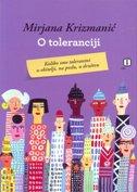 O TOLERANCIJI - Koliko smo tolerantni u obitelji, na poslu, u društvu - mirjana krizmanić