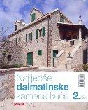 NAJLJEPŠE DALMATINSKE KAMENE KUĆE, 2. dio - fabijanko (ur.) vrtlar