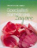 SPECIJALITETI DALMATINSKE ZAGORE - dika marjanović - radica