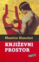 KNJIŽEVNI PROSTOR - maurice blanchot