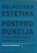RELACIJSKA ESTETIKA - POSTPRODUKCIJA - nicolas bourriaud