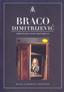 BRACO DIMITRIJEVIĆ - TRYPTYCHOS POST HISTORICUS