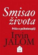 SMISAO ŽIVOTA - Priče o psihoterapiji - irvin d. yalom