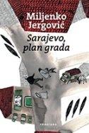 SARAJEVO, PLAN GRADA - miljenko jergović