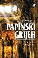 PAPINSKI GRIJEH - Strukture obmane - garry wills