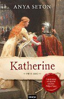 KATHERINE - prvi dio - anya seton