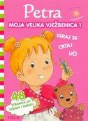 PETRA - MOJA VELIKA VJEŽBENICA 1 - 48 stranica za učenje i zabavu - nancy delvaux