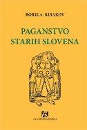 PAGANSTVO STARIH SLOVENA - boris a. ribakov