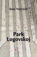 PARK LOGOVSKOJ - dana todorović