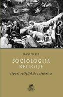SOCIOLOGIJA RELIGIJE - tipovi religijskih zajednica - max weber