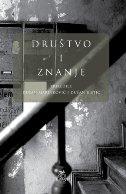 DRUŠTVO I ZNANJE - Sociološka hrestomatija - dušan (prir.) marinković