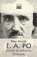 E. A. PO - ŽIVOT IZ JEDNOG ČITANJA - peter ackroyd