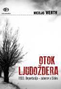 OTOK LJUDOŽDERA - 1933. deportacija - zaborav u Sibiru - nicolas werth