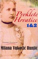 PROKLETE HRVATICE 1&2 - milana vuković runjić