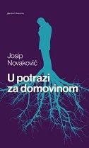 U POTRAZI ZA DOMOVINOM - josip novaković