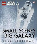 LEGO STAR WARS - SMALL SCENES FROM A BIG GALAXY - vesa lehtimaki