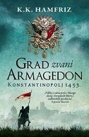 GRAD ZVANI ARMAGEDON - Konstantinopolj 1453. - c.c. humphreys