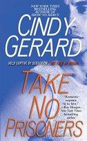 TAKE NO PRISONERS - cindy gerard